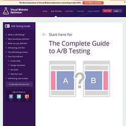 A/B Testing: The Complete Guide - Visual Website Optimizer