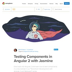 Testing Components in Angular 2 with Jasmine - Semaphore