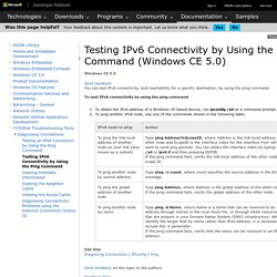Testing IPv6 Connectivity by Using the Ping Command (Windows CE 5.0)