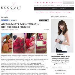 Green Beauty Review: Testing 13 Non-Toxic Nail Polishes