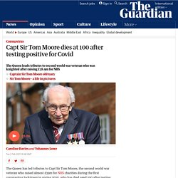 Capt Sir Tom Moore dies at 100 after testing positive for Covid
