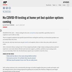 4/5/20: No COVID-19 testing at home yet but quicker options coming