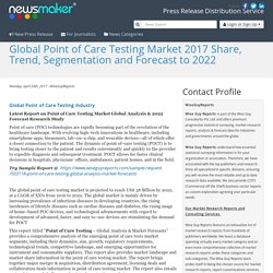 Global Point of Care Testing Market 2017 Share, Trend, Segmentation and Forecast to 2022
