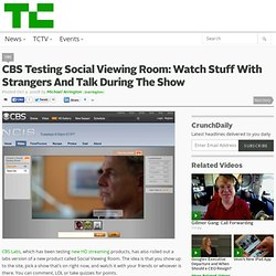 CBS Testing Social Viewing Room: Watch Stuff With Strangers And Talk During The Show