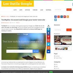 TestMySite. Un nouvel outil Google pour tester votre site