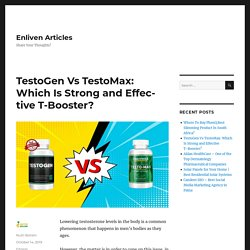 TestoGen Vs TestoMax: Which Is the Ultimate Testosterone Booster?