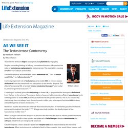 The Testosterone Controversy - Life Extension
