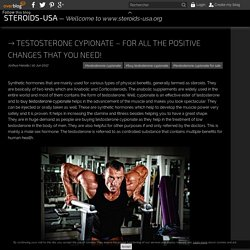 Testosterone Cypionate – For all the positive changes that you need! - Steroids-USA
