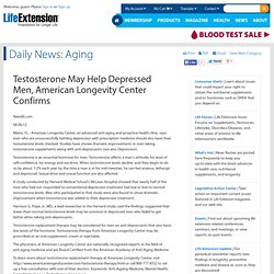 Testosterone May Help Depressed Men, American Longevity Center Confirms