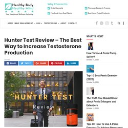 Hunter Test Review - The Best Way to Increase Testosterone Production - Healthy Body Healthy Mind