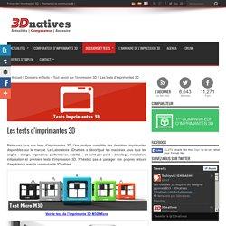 Les tests et comparatifs des imprimantes 3D