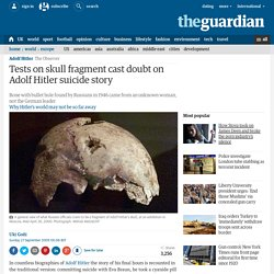 Tests on skull fragment cast doubt on Adolf Hitler suicide story
