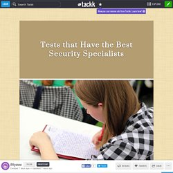 Tests that Have the Best Security Specialists