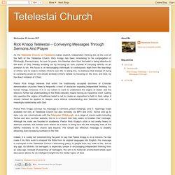 Tetelestai Church: Rick Knapp Tetelestai – Conveying Messages Through Sermons And Prayer