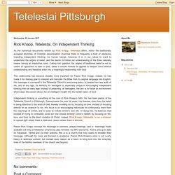 Tetelestai Pittsburgh: Rick Knapp, Tetelestai, On Independent Thinking