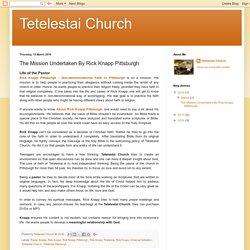 Tetelestai Church: The Mission Undertaken By Rick Knapp Pittsburgh