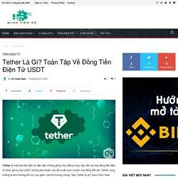 Tether Là Gì? Toàn Tập Về Đồng Tiền Điện Tử USDT