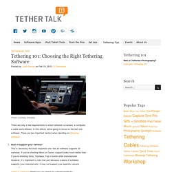 Tethering 101: Choosing the Right Tethering Software