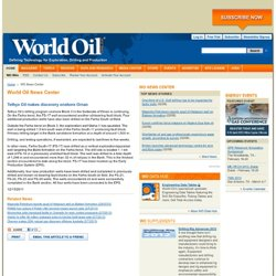 Tethys Oil makes discovery onshore Oman - World Oil