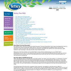 Tetley - About Tea - Tetley Tea FAQ