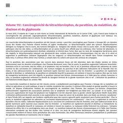 CANCER ENVIRONNEMENT 29/09/15 Volume 112 : Cancérogénicité du tétrachlorvinphos, du parathion, du malathion, du diazinon et du glyphosate