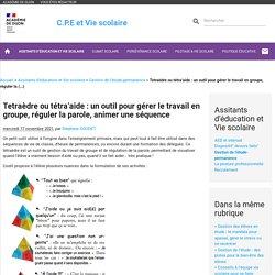 Tetraèdre ou tétra'aide : un outil pour gérer le travail en groupe, (...) - C.P.E et Vie scolaire