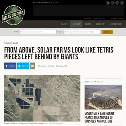 From Above, Solar Farms Look Like Tetris Pieces Left Behind By Giants
