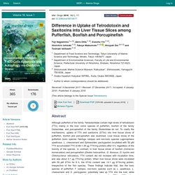 Mar. Drugs 2018, 16(1), 17; Difference in Uptake of Tetrodotoxin and Saxitoxins into Liver Tissue Slices among Pufferfish, Boxfish and Porcupinefish