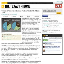 Texans: Dinosaurs, Humans Walked the Earth at Same Time — Public Education