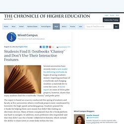 Students Find E-Textbooks 'Clumsy' and Don't Use Their Interactive Features - Wired Campus