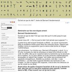 Qu'est-ce que le réel ?, texte de Bernard Vandermersch