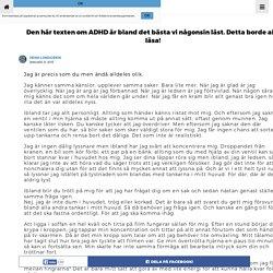 Den här texten om ADHD är bland det bästa vi någonsin läst. Detta borde alla läsa!
