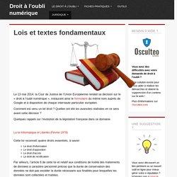 Textes de loi en matière de droit à l'oubli numérique