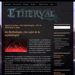 Appel à textes « De Mythologia » (fin le 31/01/2021 à 22h) – Étherval