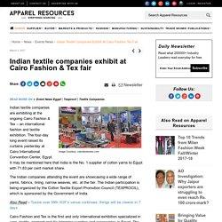 Indian textile companies exhibit at Cairo Fashion & Tex fair