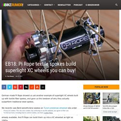 EB18: Pi Rope textile spokes build superlight XC wheels you can buy! - Bikerumor