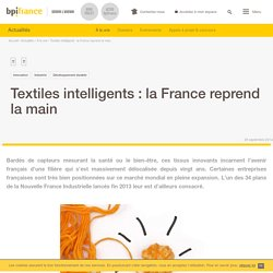 Textiles intelligents : la France reprend la main