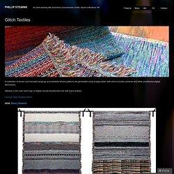 Glitch Textiles « Phillip Stearns