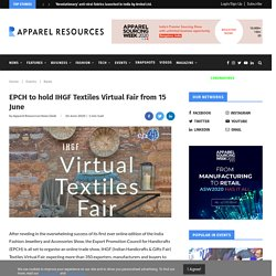 EPCH to hold IHGF Textiles Virtual Fair from 15 June