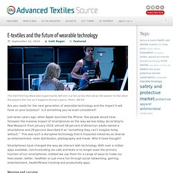E-textiles and the future of wearable technology