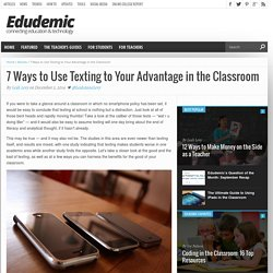 7 Ways You Can Use Texting to Your Advantage in the Classroom