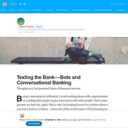 Texting the Bank — Bots and Conversational Banking – Chatbot's Life