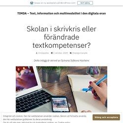 Skolan i skrivkris eller förändrade textkompetenser? – TIMDA – Text, information och multimodalitet i den digitala eran