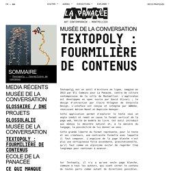 Textopoly: fourmilière de contenus