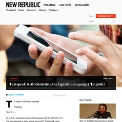 Textspeak is Streamlining Language. Not Ruining it.