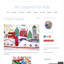 Textured Cities in Grade Two | Art Lessons For Kids