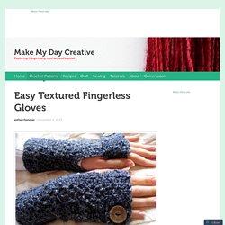 Easy Textured Fingerless Gloves