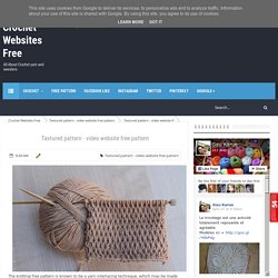 Textured pattern - video website free pattern - Crochet Websites Free