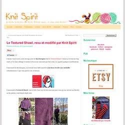 Le Textured Shawl, revu et modifié par Knit Spirit