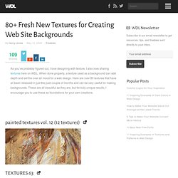 80+ Fresh New Textures for Creating Web Site Backgrounds